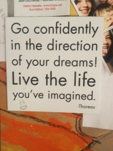 One of my life mantras, hanging on our refrigerator door (with kid artwork and photos, of course). I'm imagining big things for my life. How about you?
